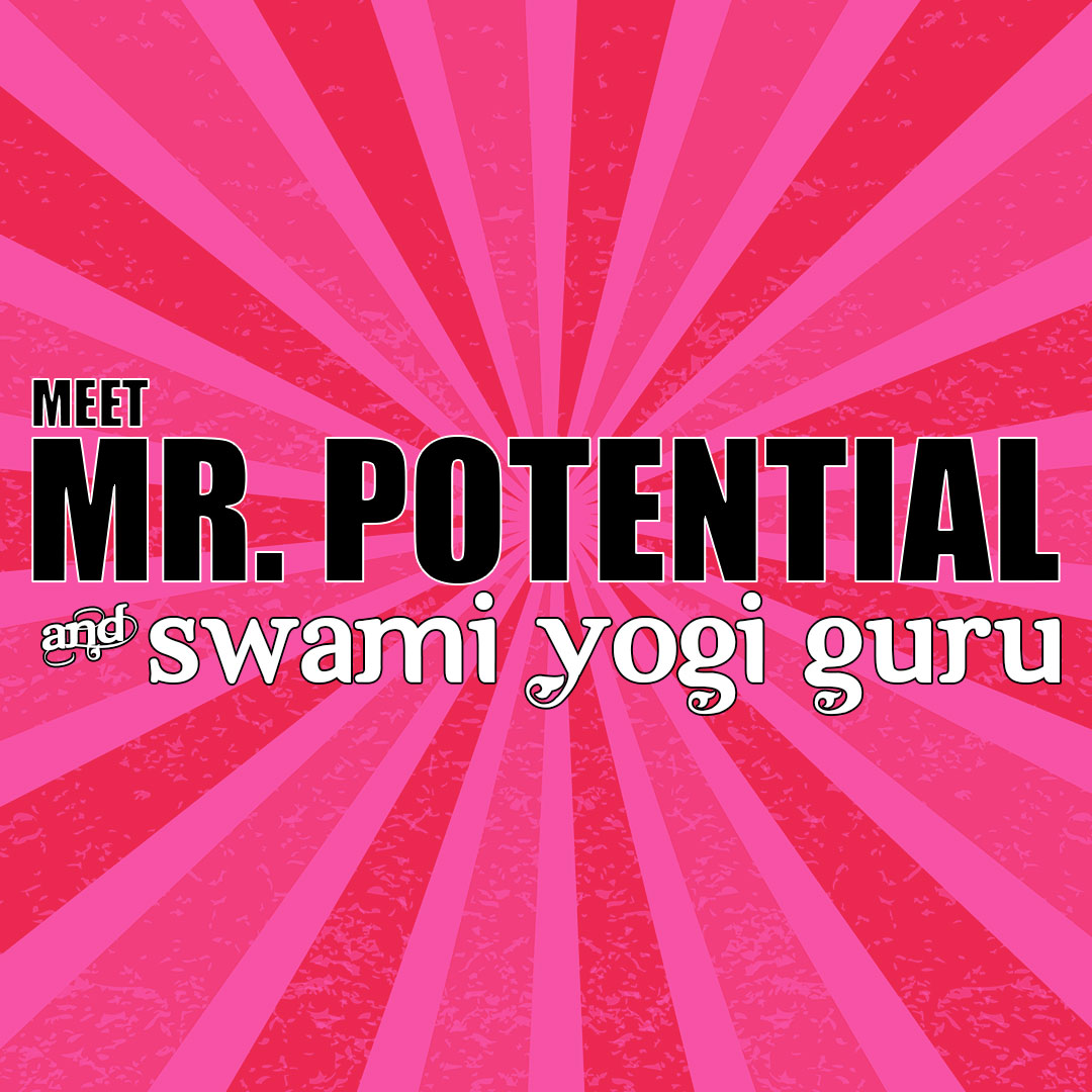Meet Mr. Potential & Swami Yogi Guru | Video Podcasts